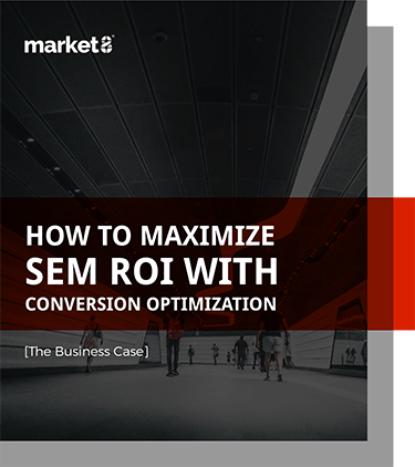 Maximize SEM ROI with Conversion Optimization